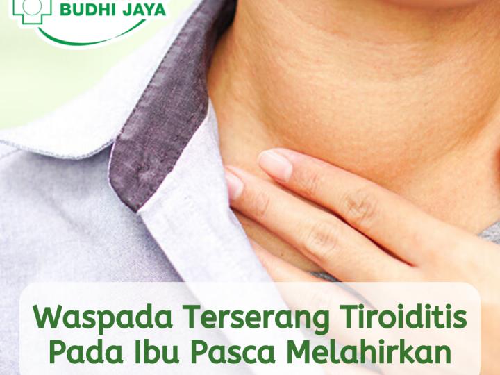Waspada Tiroiditis Pada Wanita Pasca Melahirkan